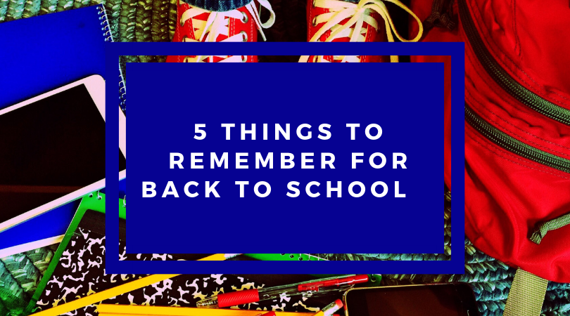 5 Things to Remember for Back to School - The Truthful Tutor